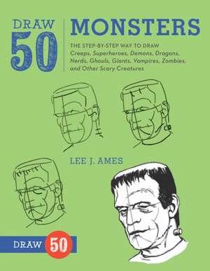 Draw 50 Monsters de Lee J. Ames