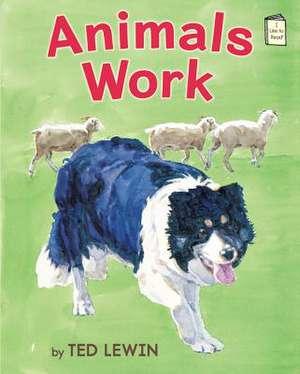 Animals Work de Ted Lewin