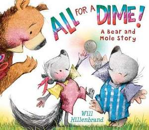 All for a Dime! de Will Hillenbrand