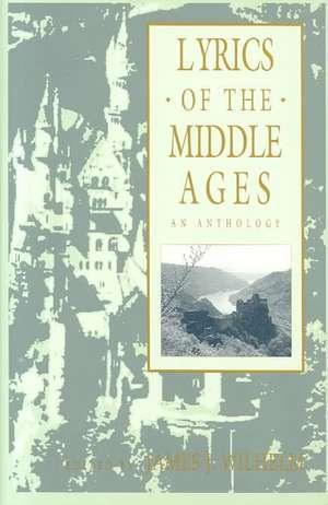 Lyrics of the Middle Ages de James J. Wilhelm