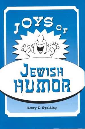 Joys of Jewish Humor de Henry D. Spalding