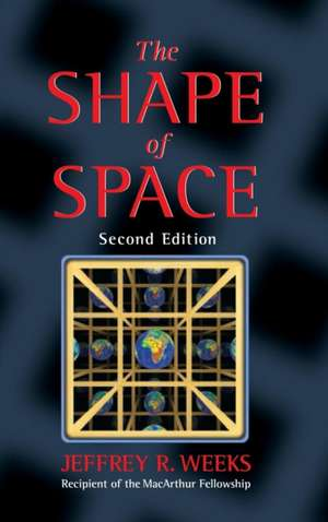 The Shape of Space de Jeffrey R. Weeks