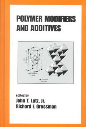 Polymer Modifiers and Additives de John T. Lutz