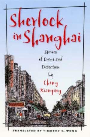 Wong: Sherlock in Shanghai Cloth de Xiaoqing Cheng