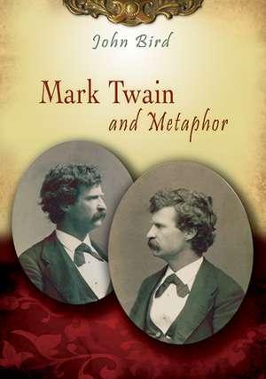 Mark Twain and Metaphor de John Bird