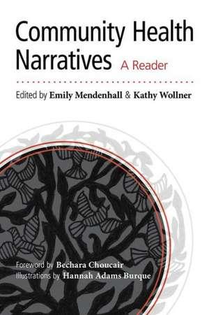 Community Health Narratives:  A Reader de Emily Mendenhall