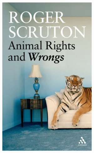 Animal Rights and Wrongs de Sir Roger Scruton