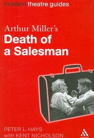 Arthur Miller's Death of a Salesman de Professor Peter L. Hays