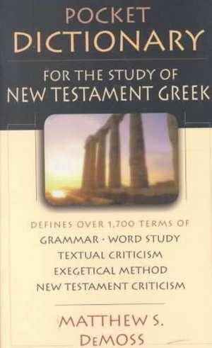 Pocket Dictionary for the Study of New Testament Greek de Matthew S. DeMoss