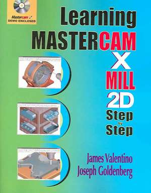 Learning Mastercam X Mill 2D Step by Step de  James Valentino