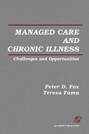 Managed Care & Chronic Illness de Peter D. Fox
