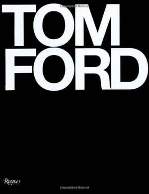 Tom Ford de Bridget Foley