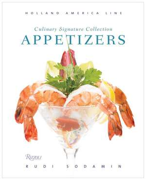 Appetizers:  Culinary Signature Collection, Volume IV de  Holland America Line