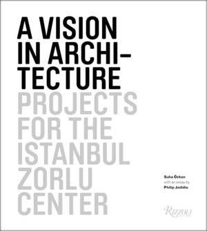 A Vision in Architecture de Suha Ozkan