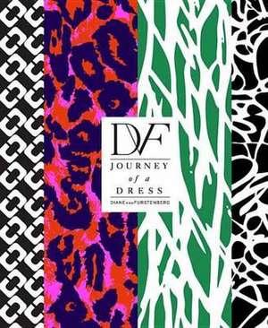 Dvf: Journey of A Dress de Diane Von Furstenberg