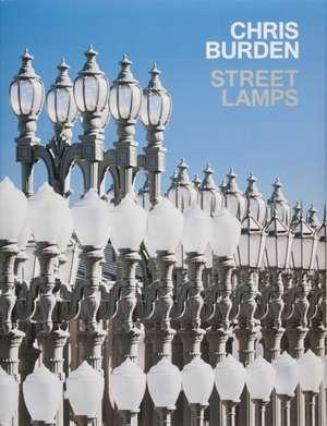 Chris Burden: Streetlamps de Russell Ferguson
