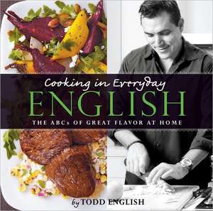 Cooking in Everyday English de Todd English