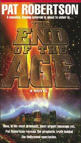 The End of the Age de Pat Robertson