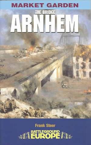 Arnhem- The Bridge:  Somme de Frank Steer