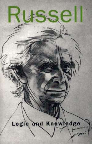 Logic and Knowledge de Bertrand Russell