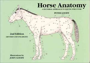 Horse Anatomy: A Pictorial Approach to Equine Structure de Peter Goody