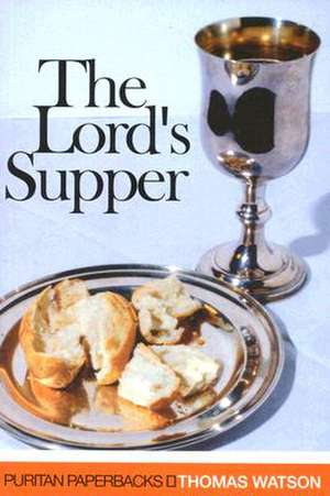 The Lord's Supper de Thomas Watson