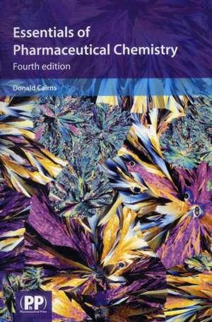 Essentials of Pharmaceutical Chemistry de Donald Cairns