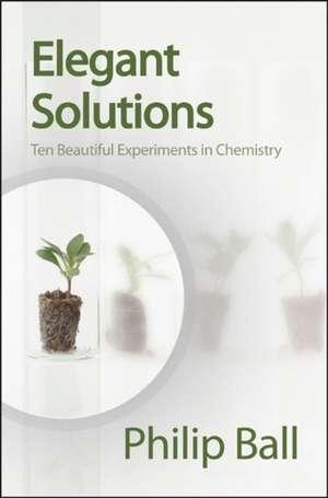 Elegant Solutions de Philip Ball