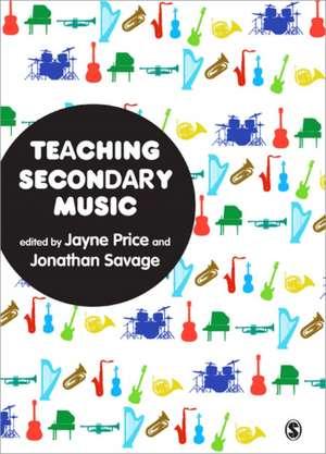 Teaching Secondary Music de Jayne Price