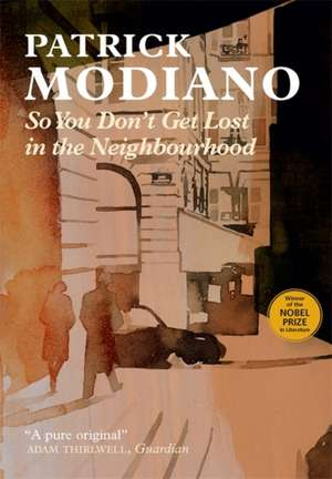 So You Don't Get Lost in the Neighbourhood de Patrick Modiano