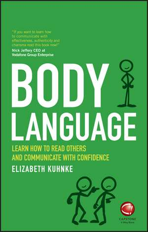 Body Language: Learn how to read others and communicate with confidence de Elizabeth Kuhnke