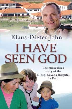 I Have Seen God de Klaus-Dieter John