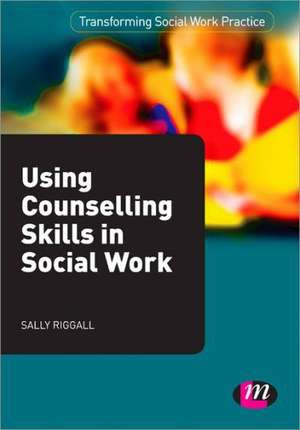 Using Counselling Skills in Social Work de Sally Riggall