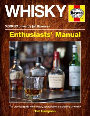 Whisky Manual - 3,000 BC Onwards (All Flavours)