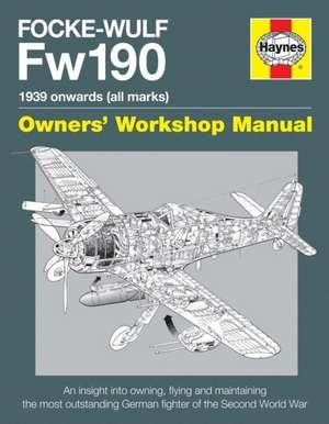 Focke Wulf Fw190 Manual:  1970 Onwards (All Marks) de Graeme Douglas