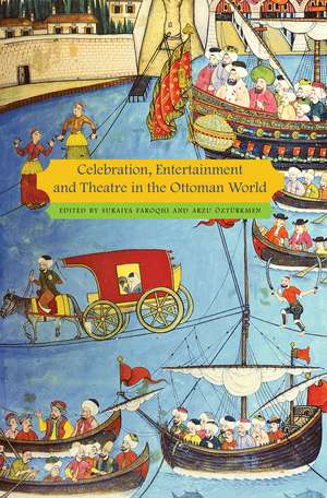 Celebration, Entertainment and Theater in the Ottoman World
