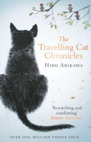 The Travelling Cat Chronicles de Hiro Arikawa