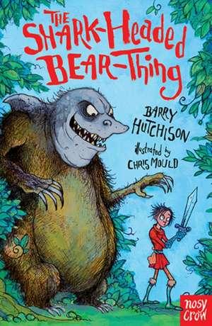 The Shark-Headed Bear Thing de Barry Hutchison