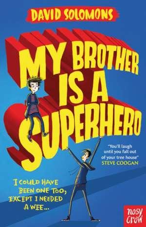 My Brother Is a Superhero de David Solomons