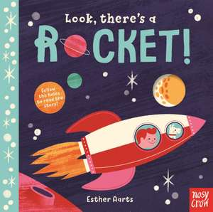 Look, There's a Rocket! de Esther Aarts