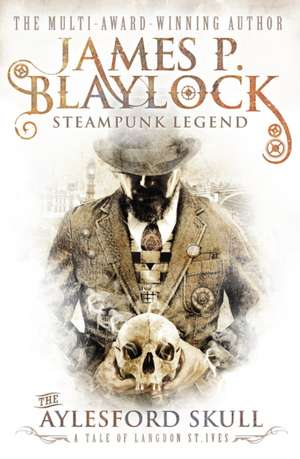 The Aylesford Skull:  King of the Weeds de James P. Blaylock