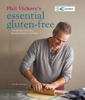 Phil Vickery's Essential Gluten Free de Phil Vickery