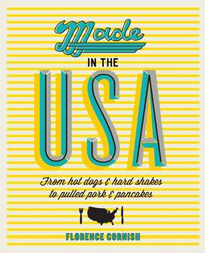 Made in the USA: Classic and Contemporary American Recipes from Coast to Coast imagine