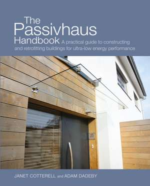 The Passivhaus Handbook de Adam Dadeby