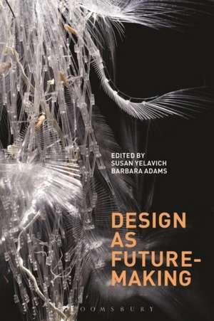 Design as Future-Making imagine