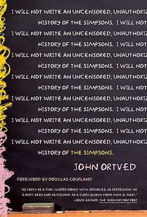 The Simpsons:  An Uncensored, Unauthorized History de John Ortved