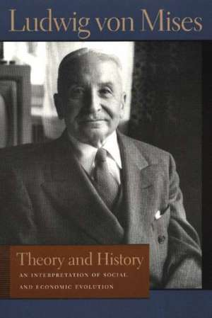 Theory and History de Ludwig Von Mises