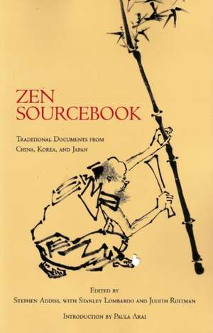 Zen Sourcebook: Traditional Documents from China, Korea, and Japan de Stephen Addiss