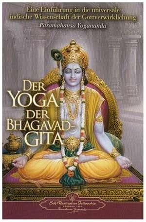Der Yoga der Bhagavad Gita de Paramahansa Yogananda