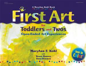 First Art for Toddlers and Twos de MaryAnn F Kohl